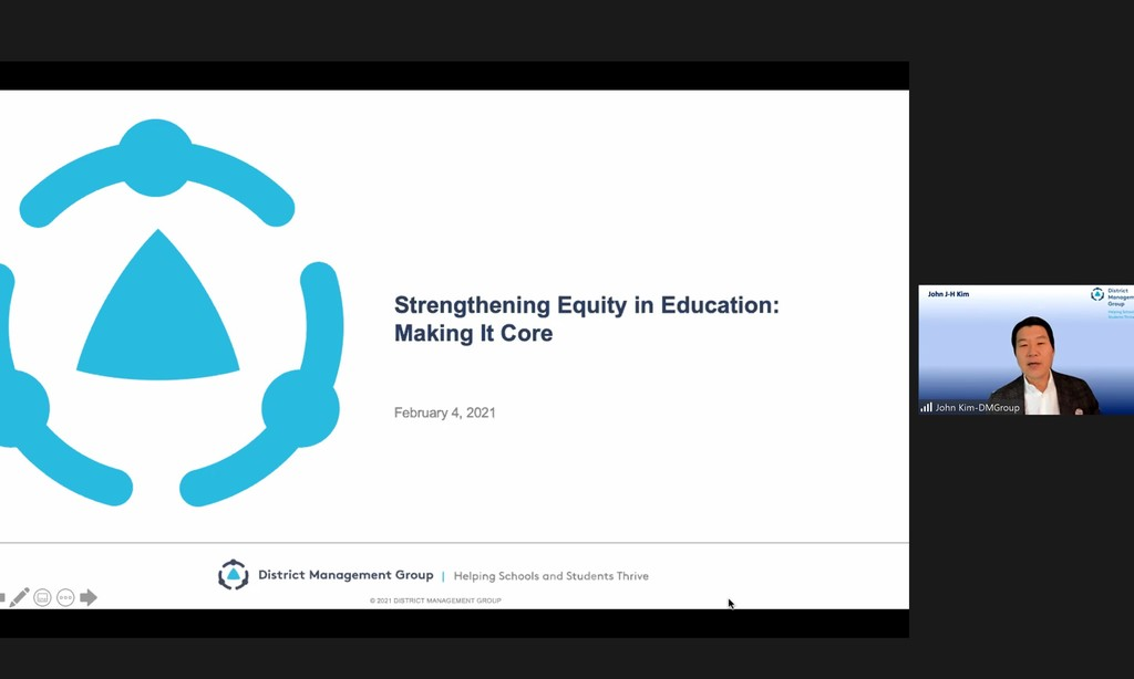 Strengthening Equity in Education:  Making it Core; February 4, 2021 slides with picture of John Kim from DMGroup