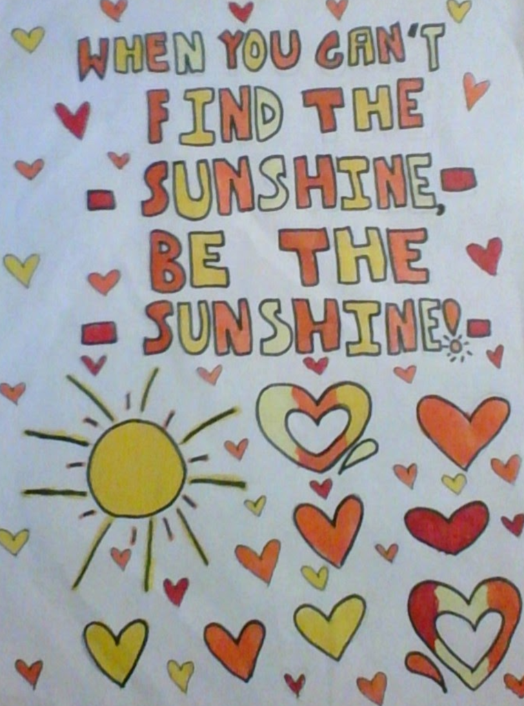 Find the sunshine.  Be the sunshine.