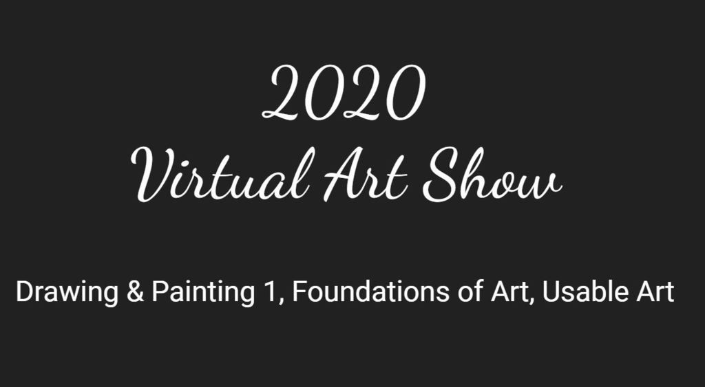 2020 Virtual Art Show - Drawing and Painting 1, Foundations of Art