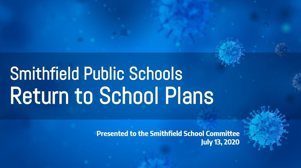 First slide for the Smithfield Return to School Plan, presented to the school committee on July 13th